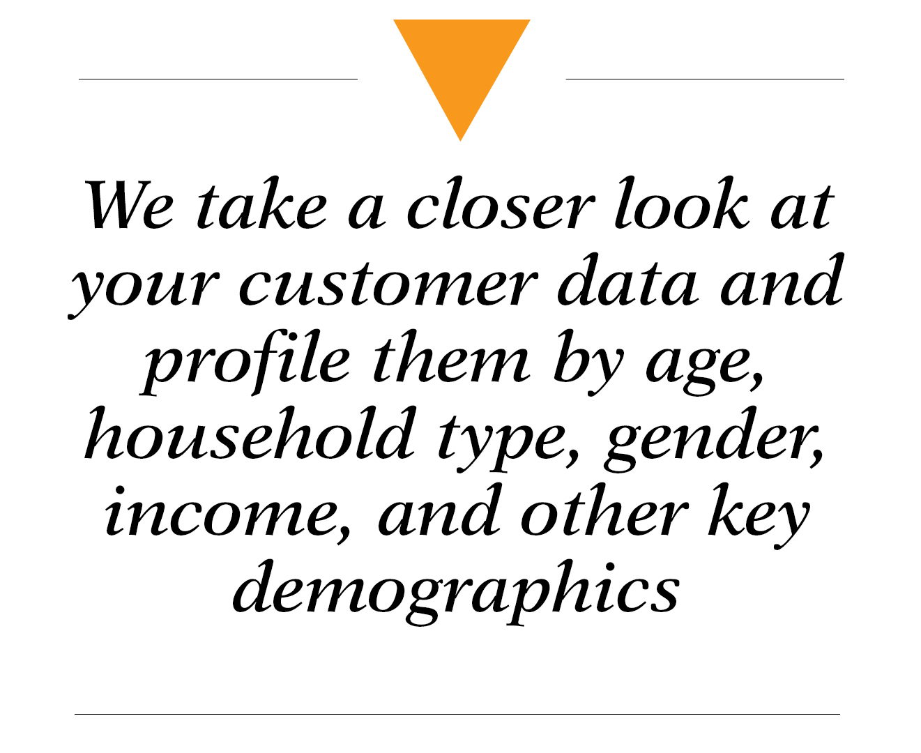We take a closer look at your customer - market research