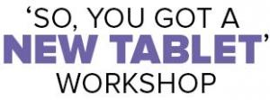 So, You Got a New Tablet' Workshop logo