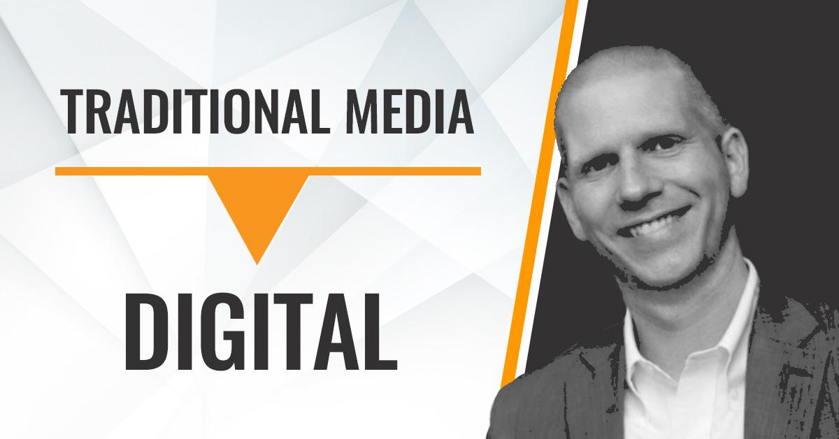 Traditional Media to Digital