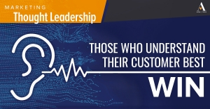 Those who understand their customer best win