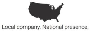 Local company. National presence.